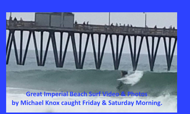 Great Imperial Beach Surf Video  Photos by Michael Knox caught Friday  Saturday Morning  Dig Imperial Beach