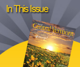 In the Spring Issue of Best of Central Vermont