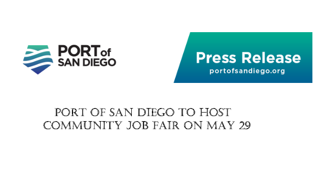Port of San Diego to Host Community Job Fair on Wednesday May 29th  Dig Imperial Beach