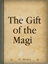 The Gift of the Magi by O Henry