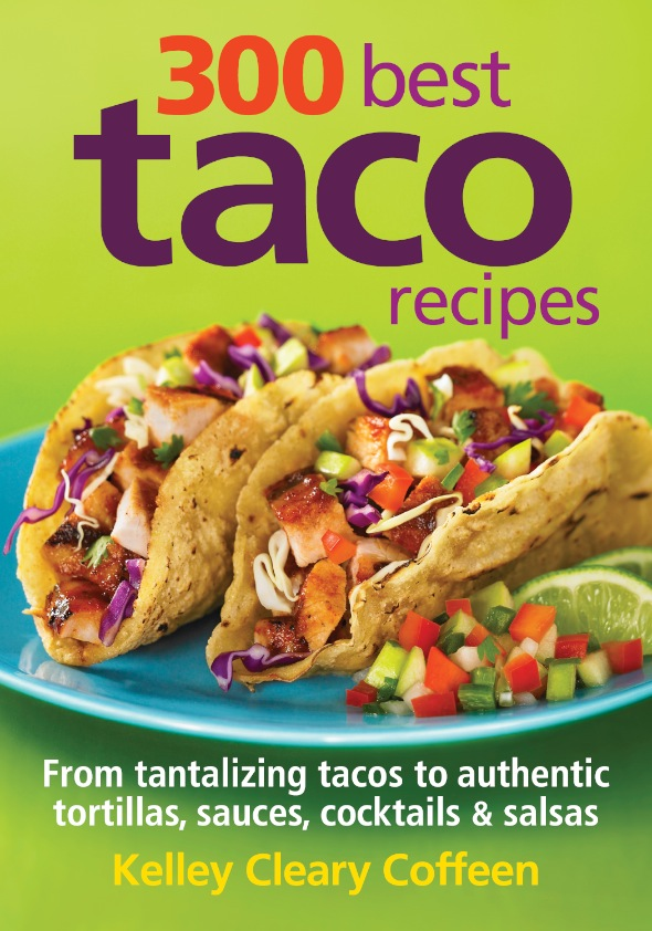 300 Best Taco Recipes by Kelley Cleary Coffeen