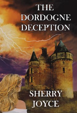 The Dordogne Deception by Sherry Joyce