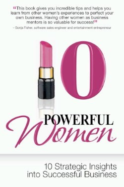 10 Powerful Women: 10 Strategic Insights into Successful Business Co-authored by Anita Smithson