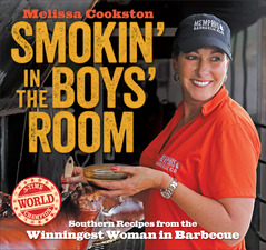 Smokin in the Boys Room Southern Recipes from the Winningest Woman in Barbecue by Melissa Cookston  Andrews McMeel Publishing 2014 2299