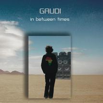 In Between Times by Gaudi