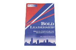 Bold Leadership…Biblical Principles for Marketplace Impact by  Dr. Merlin Switzer
