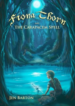 Fiona Thorn and the Carapacem Spell by Jen Barton, Rocklin