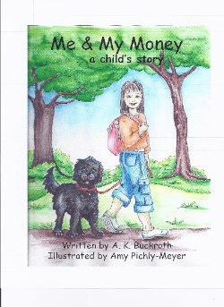 Me & My Money…a child's story by A.K. Buckroth