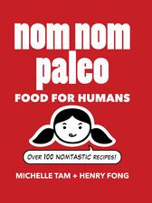 Nom Nom Paleo by Henry Fong